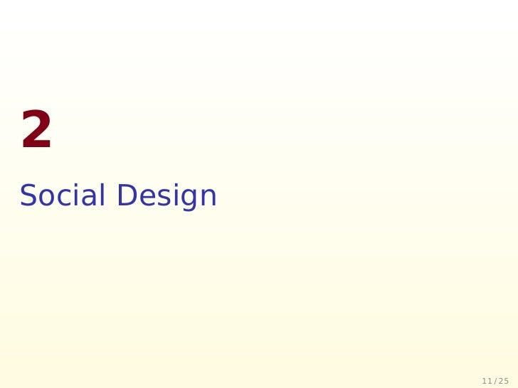 2 Social Design                     11 / 25