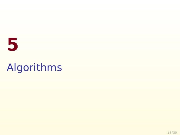 5 Algorithms                  19 / 25