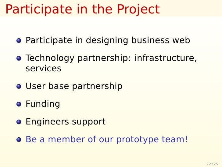 Participate in the Project     Participate in designing business web     Technology partnership: infrastructure,    servic...