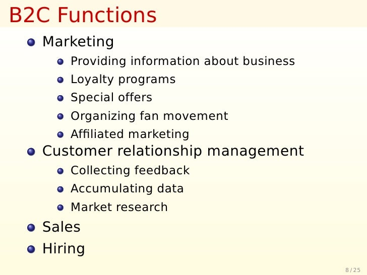 B2C Functions   Marketing      Providing information about business      Loyalty programs      Special offers      Organiz...