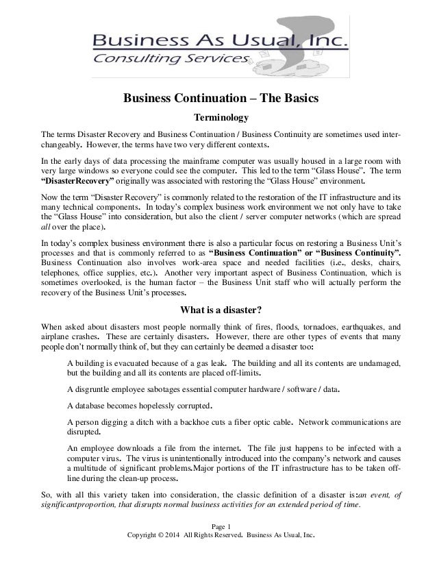 Business Continuation – The Basics Terminology The terms Disaster Recovery and Business Continuation / Business Continuity...