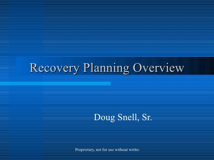 Recovery Planning Overview Doug Snell, Sr.