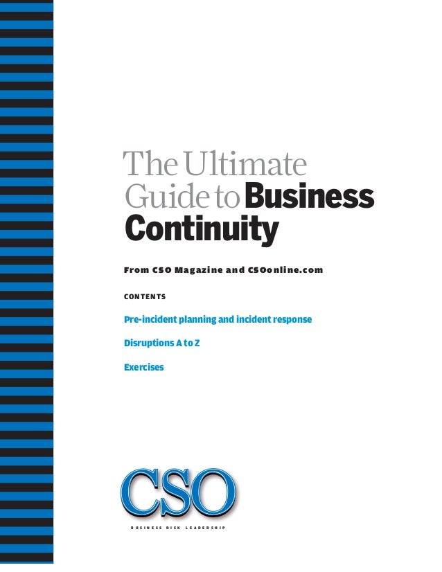 TheUltimate GuidetoBusiness Continuity From CSO Magazine and CSOonline.com CONTENTS Pre-incident planning and incident res...