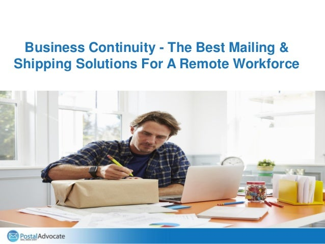 Business Continuity - The Best Mailing & Shipping Solutions For A Remote Workforce
