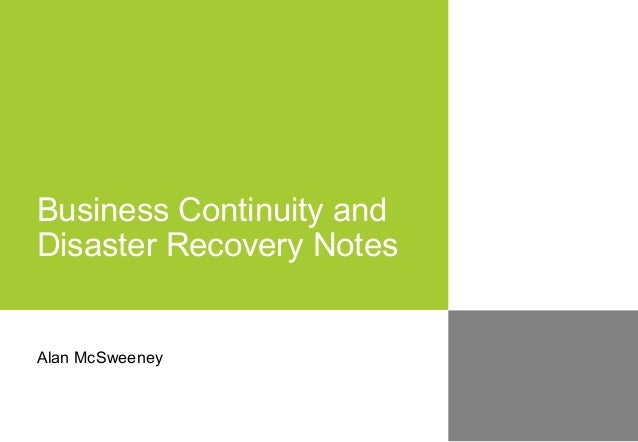 Business Continuity andDisaster Recovery NotesAlan McSweeney