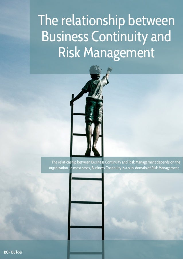 The relationship between Business Continuity and Risk Management BCP Builder The relationship between Business Continuity ...