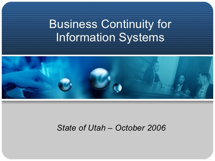 Business Continuity for Information Systems State of Utah – October 2006