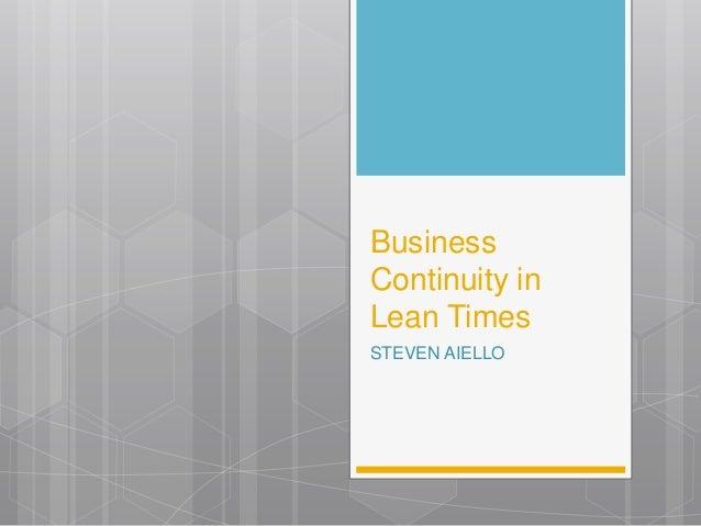 Business Continuity in Lean Times STEVEN AIELLO