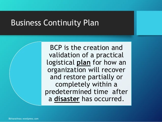 BUSINESS CONTINUITY PLANNING / DISASTER RECOVERY PLANNING  Bbharathrao.wordpress.com; 2.