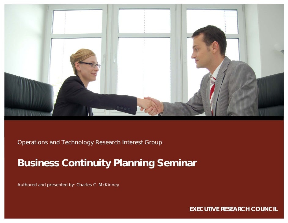 xbñÉÅìíáîÉ=oÉëÉ~êÅÜ=`çìåÅáä=içÖçz     Operations and Technology Research Interest Group   Business Continuity Planning Sem...
