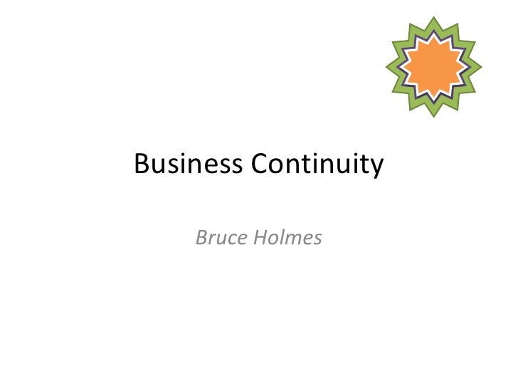 Business Continuity<br />Bruce Holmes<br />