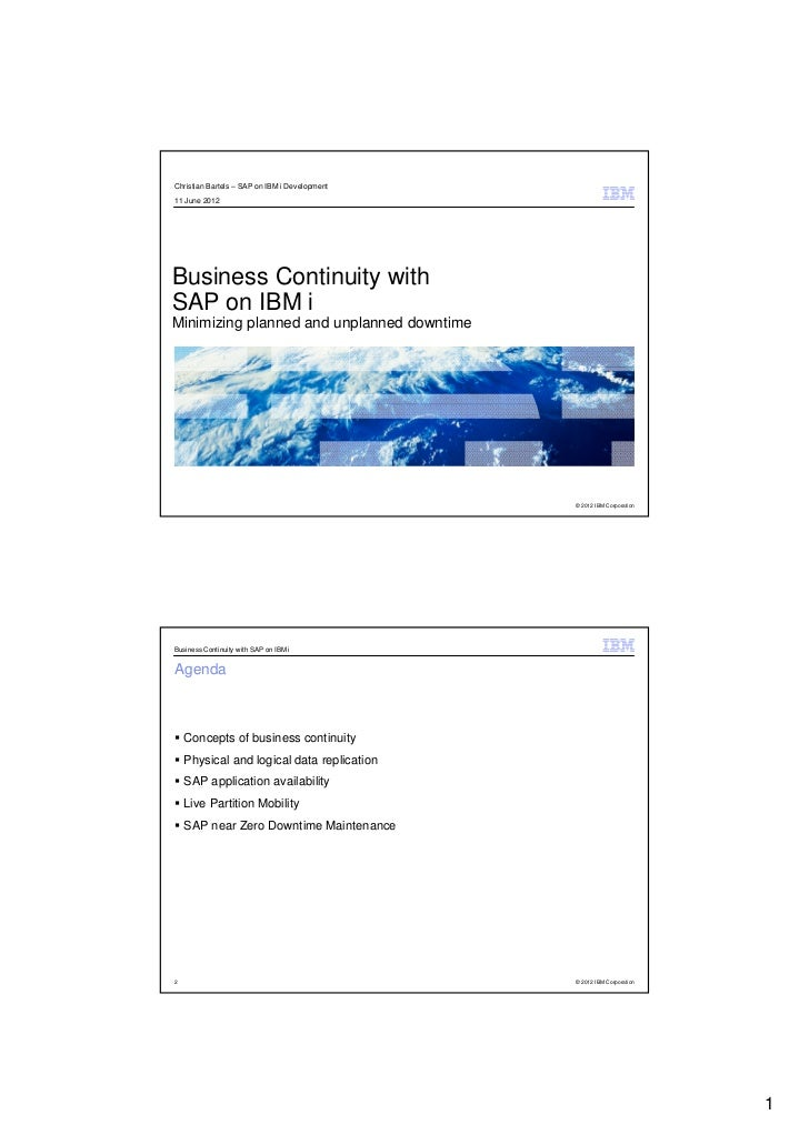 Christian Bartels – SAP on IBM i Development11 June 2012Business Continuity withSAP on IBM iMinimizing planned and unplann...