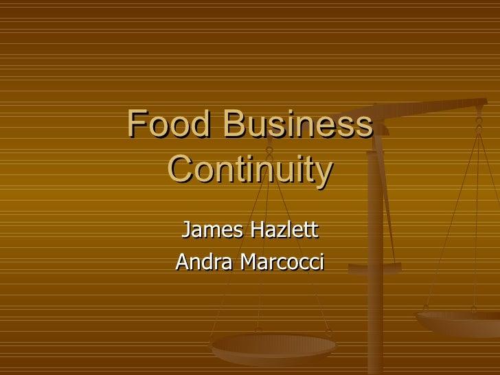Food Business Continuity James Hazlett Andra Marcocci
