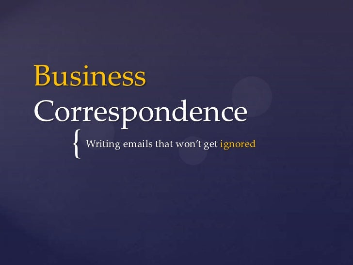 BusinessCorrespondence  {   Writing emails that won't get ignored