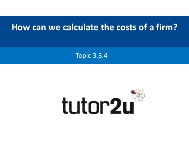 How can we calculate the costs of a firm? Topic 3.3.4