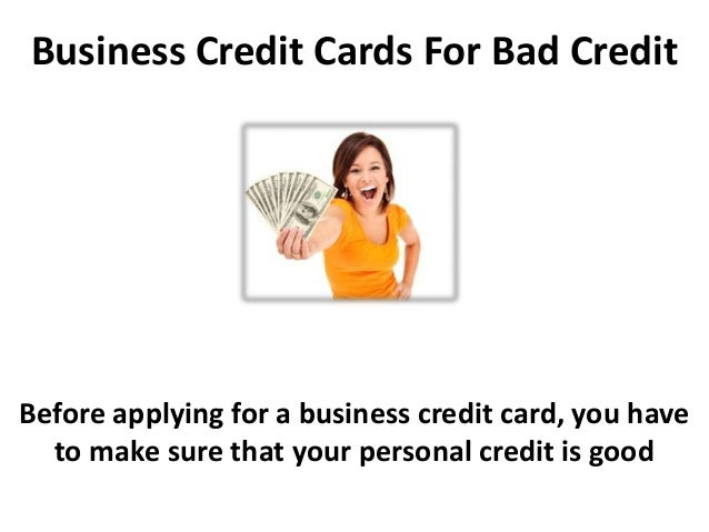 business credit cards for bad credit before applying for a business credit card - Business Credit Card With Bad Personal Credit