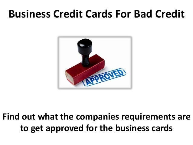 Business credit cards for bad credit and credit repair business credit cards for bad credit find out what the companies requirements are to get approved colourmoves