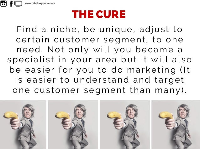 Find a niche, be unique, adjust to certain customer segment, to one need. Not only will you became a specialist in your ar...