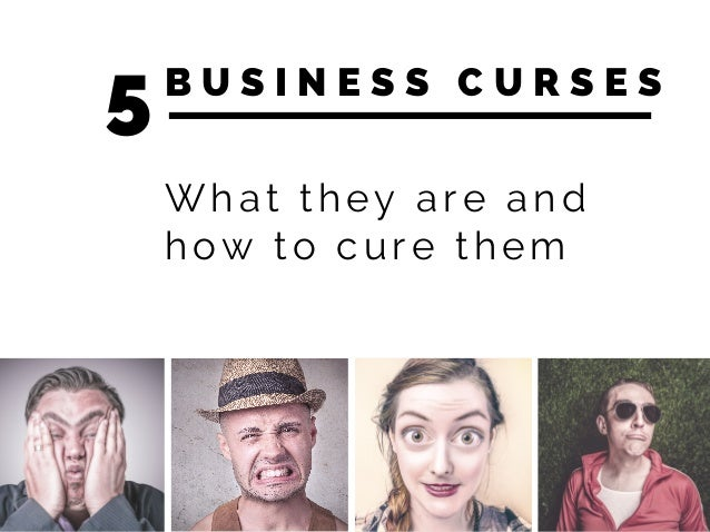 The 5 Curses That Cause Businesses To Fail Slide 2