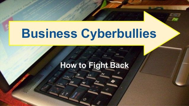 How to Fight Back Business Cyberbullies