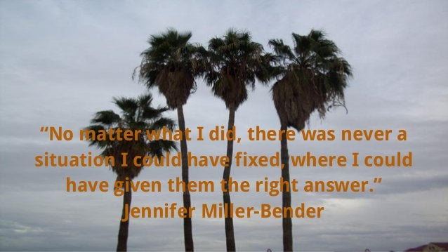 """""""No matter what I did, there was never a situation I could have fixed, where I could have given them the right answer."""" Je..."""