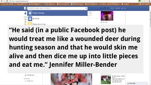 """""""He said (in a public Facebook post) he would treat me like a wounded deer during hunting season and that he would skin me..."""