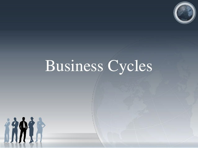 Business Cycles, Unemployment and Inflation Slide 3