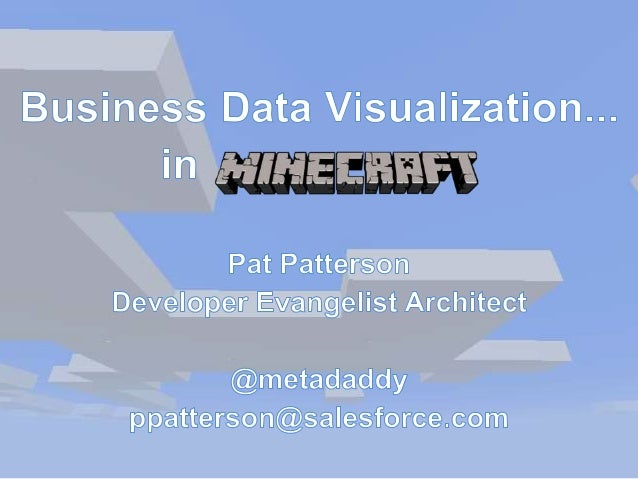 Why Minecraft? • Cheap ($26.95!) 3D Engine • Java • Vast community of developers ('modders') • Plugin Architecture (via Fo...
