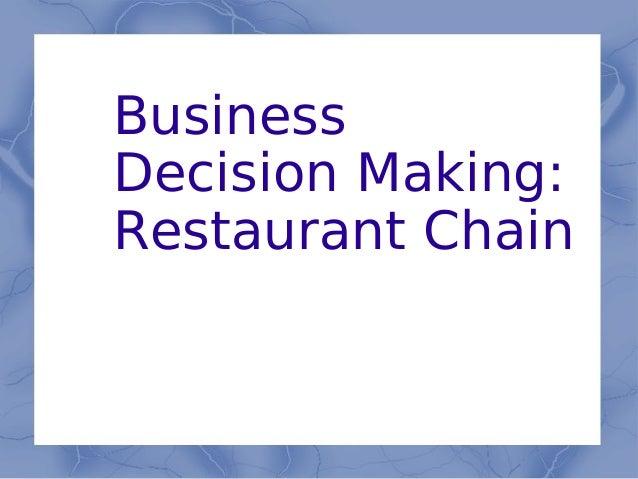 Business Decision Making: Restaurant Chain