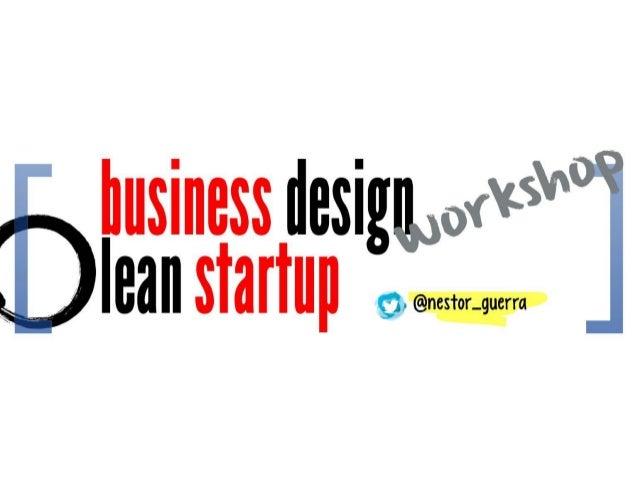 Business design Lean Startup 15 - Workshop por Néstor Guerra