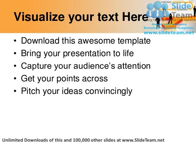 Visualize your text Here•   Download this awesome template•   Bring your presentation to life•   Capture your audience's a...