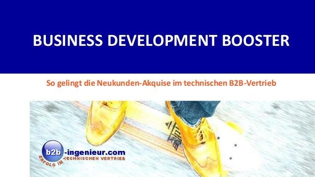 BUSINESS DEVELOPMENT BOOSTER So gelingt die Neukunden-Akquise im technischen B2B-Vertrieb
