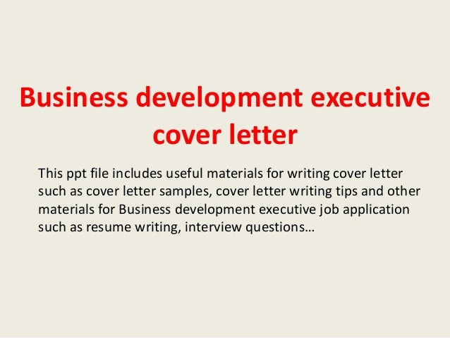 Business Development Executive Cover Letter This Ppt File Includes Useful  Materials For Writing Cover Letter Such ...