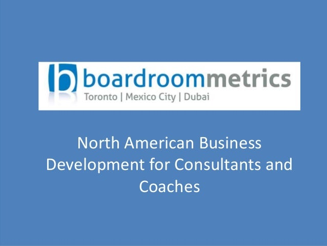 Outsource Business Development  North American Business  for Corporate Customers  Development for Consultants and  Coaches
