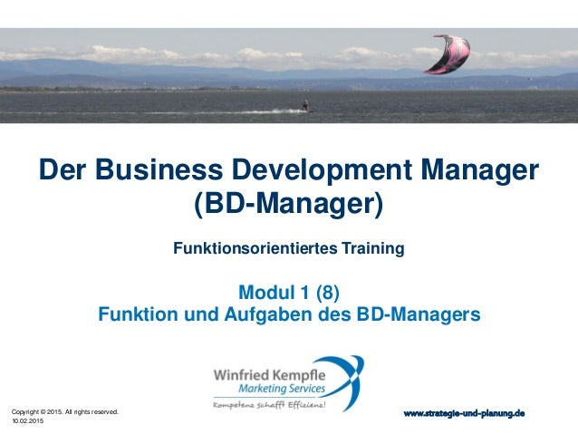 10.02.2015 Copyright © 2015. All rights reserved. www.strategie-und-planung.de Der Business Development Manager (BD-Manage...