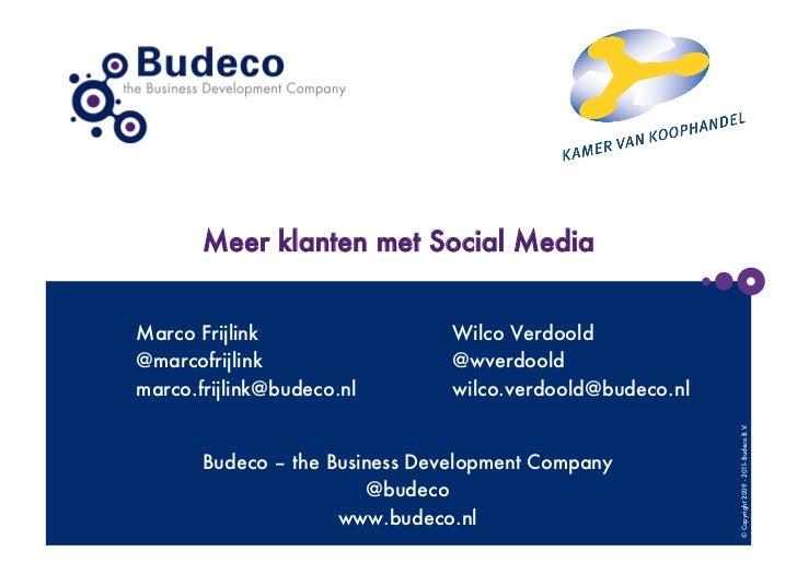 Meer klanten met Social MediaMarco Frijlink                 Wilco Verdoold@marcofrijlink                 @wverdooldmarco.f...