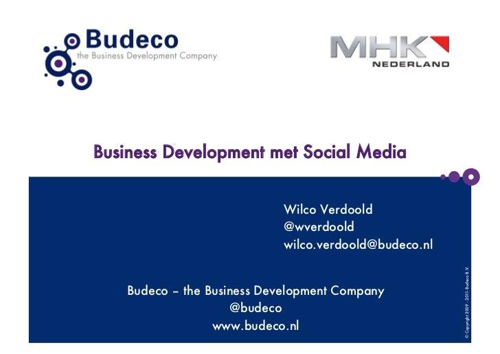 Business Development met Social Media                             Wilco Verdoold                             @wverdoold   ...