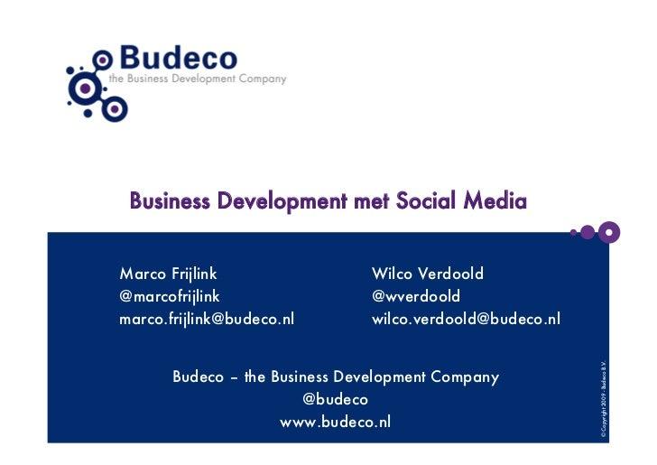 Business Development met Social MediaMarco Frijlink                 Wilco Verdoold@marcofrijlink                 @wverdool...