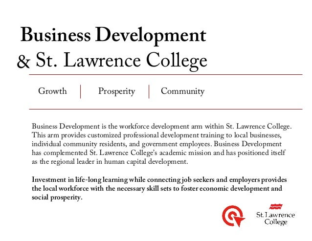 Business Development & St. Lawrence College CommunityGrowth Prosperity Business Development is the workforce development a...