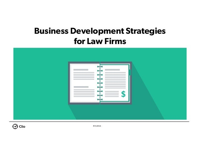 #ClioWeb Business Development Strategies for Law Firms Seven Steps to Going Solo