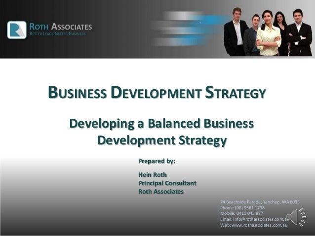BUSINESS DEVELOPMENT STRATEGY 74 Beachside Parade, Yanchep, WA 6035 Phone: (08) 9561 1738 Mobile: 0410 043 877 Email: info...