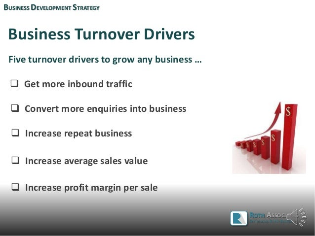 Business Turnover Drivers Five turnover drivers to grow any business …  Get more inbound traffic  Convert more enquiries...