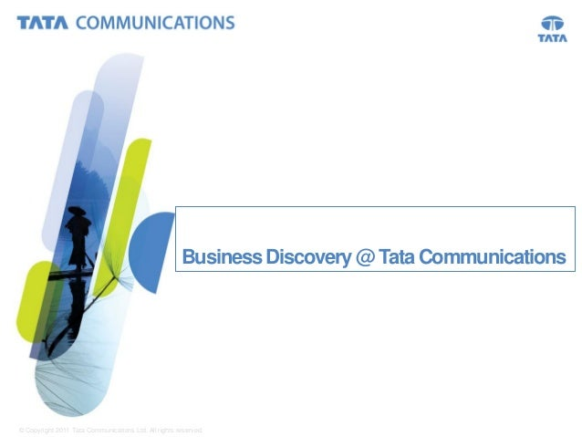 © Copyright 2011 Tata Communications Ltd. All rights reserved. 1 BusinessDiscovery@ Tata Communications