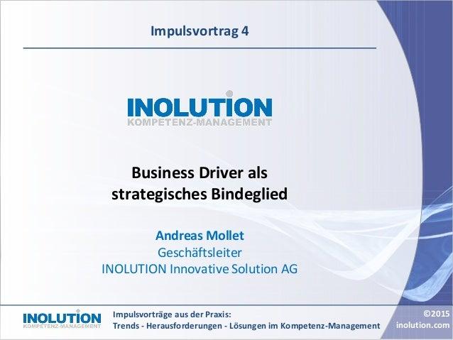 ©2015 inolution.com Impulsvorträge aus der Praxis: Trends - Herausforderungen - Lösungen im Kompetenz-Management Impulsvor...