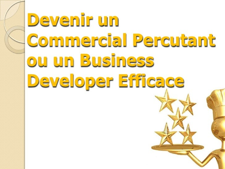 Devenir un Commercial Percutant ou un Business Developer Efficace<br />