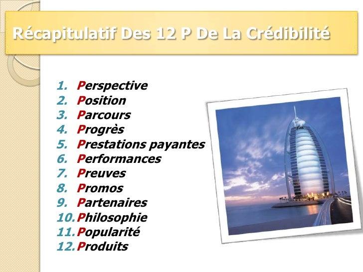 Récapitulatif Des 12 P De La Crédibilité<br />Perspective<br />Position<br />Parcours<br />Progrès<br />Prestations payant...