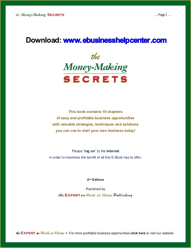 the Money-Making Secrets  ... Page 1 ...  Download: www.ebusinesshelpcenter.com  the  Money-Making secrets This book conta...
