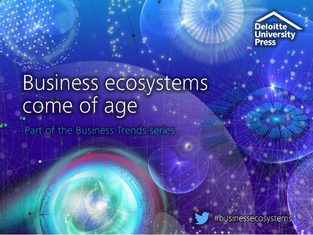 Businesses are moving beyond traditional industry silos and coalescing into richly networked ecosystems, creating new oppo...