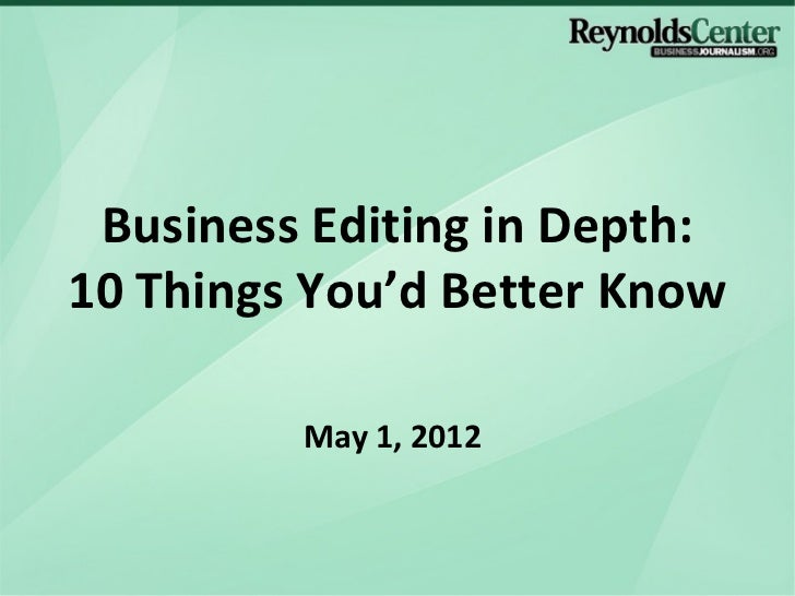 Business Editing in Depth:10 Things You'd Better Know         May 1, 2012