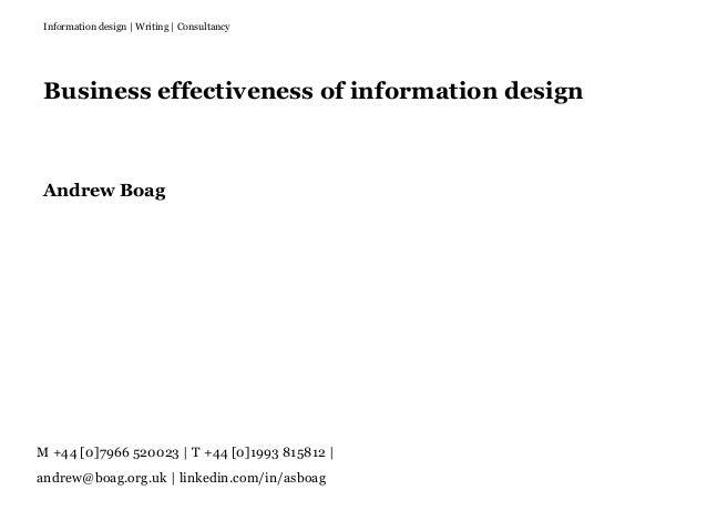 Business effectiveness of information design Andrew Boag M +44 [0]7966 520023 | T +44 [0]1993 815812 | andrew@boag.org.uk ...